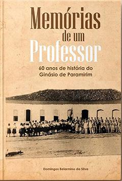Memórias de um professor – 60 anos de História do Ginásio de Paramirim